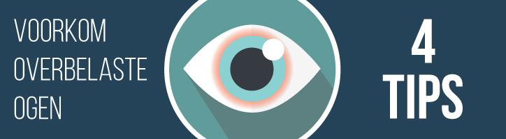 Voorkom overbelaste ogen - 4 Tips